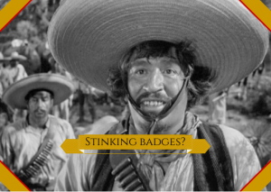 Stinking badges? badge